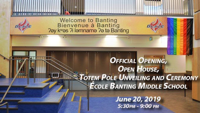 Come join us in celebrating the Official Opening, Open House, Totem Pole Unveling and Ceremony of École Banting Middle School!