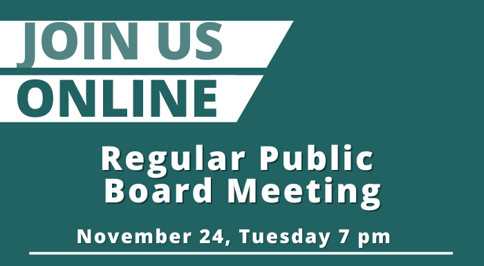 Attend the Regular Public Board Meeting on November 24, Tuesday at 7 pm!