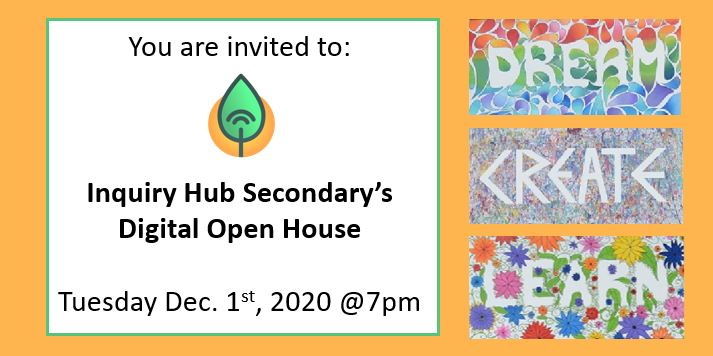 You're invited to Inquiry Hub Secondary's Digital Open House on Dec 1st @ 7pm!